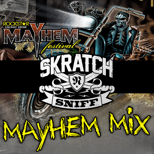 SKRATCH N SNIFF's MAYHEM MIX