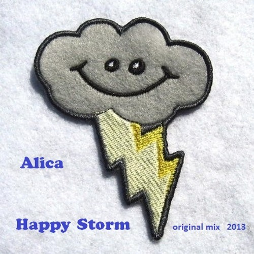 Alica - Happy Storm (original mix) [UNSIGNED]
