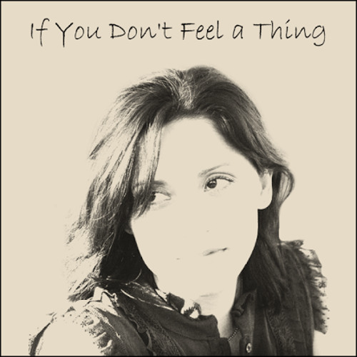 IF YOU DON'T FEEL A THING