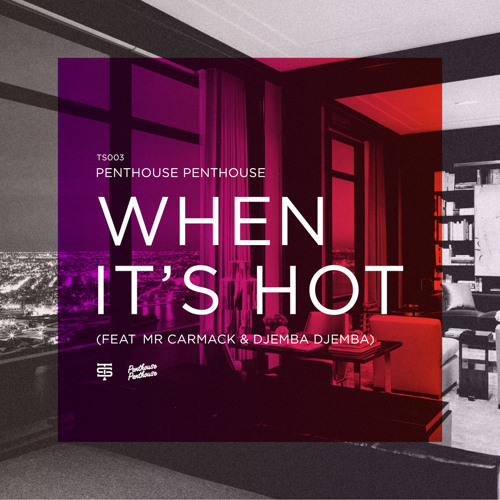 When It's Hot feat. Djemba Djemba & Mr. Carmack