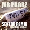 Mr Probz - Waves [Sektor Bootleg Remix] [FREE DOWNLOAD IN DESCRIPTION]