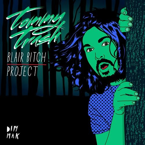 Blair Bitch Project by Tommy Trash