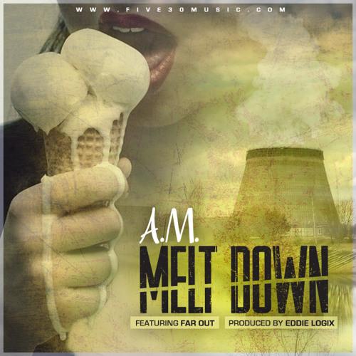 Abrasive Method (A.M.)-Melt Down feat. Far Out (Prod. by Eddie Logix)