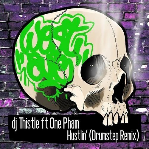 Hustlin' by DJ Thistle ft One Pham (Drumstep Remix)