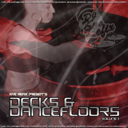 Kye Refix Presents: Decks & Dancefloors Vol.1
