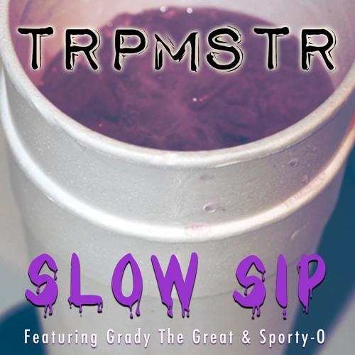 TRPMSTR feat. Grady The Great & Sporty-O - Slow Sip