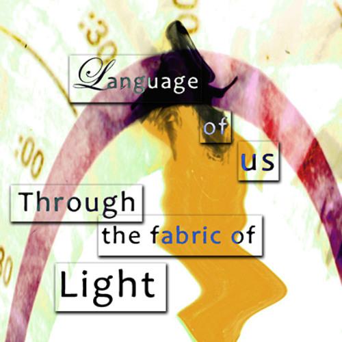 Language Through The Fabric Of Light