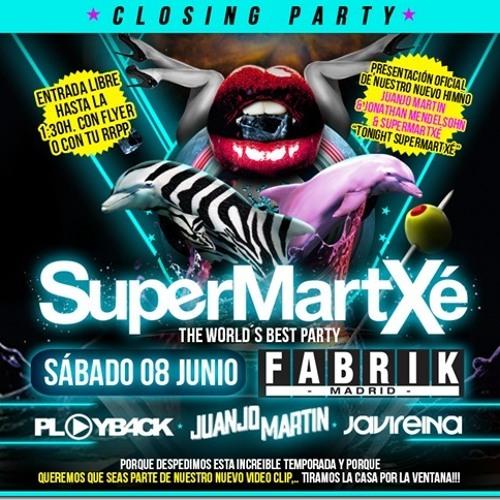 SuperMartXé Closing Party en Fabrik, Sábado 8 de Junio