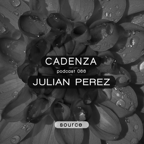 Cadenza Podcast   066 - Julian Perez (Source)