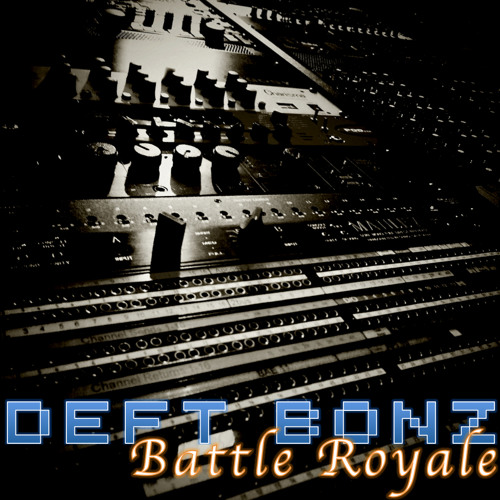 Deft Bonz - Battle Royale [DOWNLOADABLE]