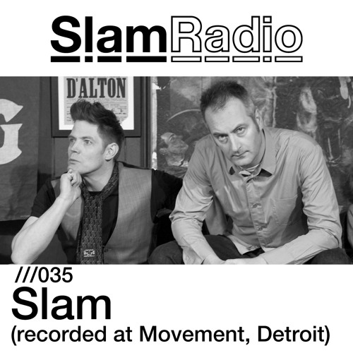 Slam Radio - 035 - Slam (Recorded at Movement, Detroit)