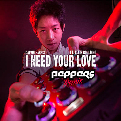 Calvin Harris feat. Ellie Goulding - I Need Your Love (Peppers Remix)