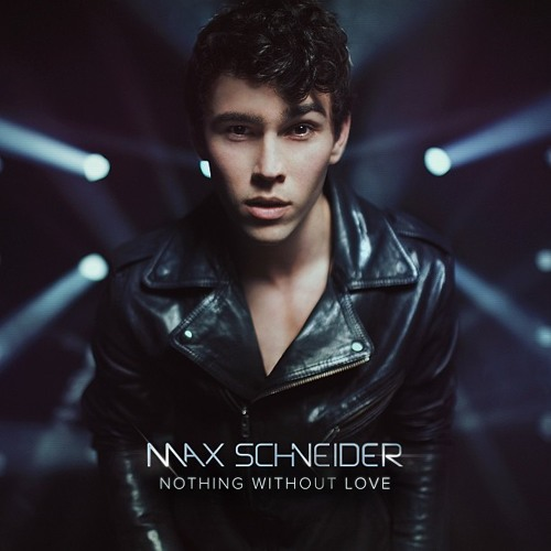Nothing Without Love - Max Schneider (Official Music)