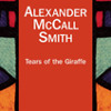 Tears Of The Giraffe by Alexander McCall Smith