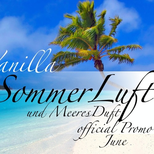 Vanilla - SommerLuft & MeeresDuft - official HousePromo June:2013