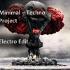 Minimal Techno Project - Electro Edit. (Marco Dutch)