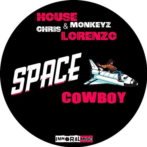 House Monkeyz & Chris Lorenzo - Space Cowboy [CLIP]  OUT NOW