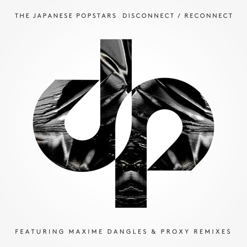 The Japanese Popstars - Disconnect/Reconnect (Proxy Remix)