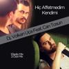Dj Volkan Uça feat. Can Tosun - Hiç Affetmedim Kendimi