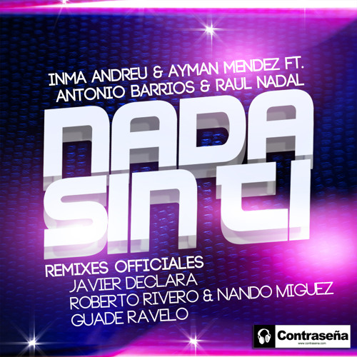 Inma Andreu & Ayman Méndez Ft.  Antonio Barrios & Raúl Nadal - Nada Sin Ti (Roberto Rivero & Nando Miguez Remix)
