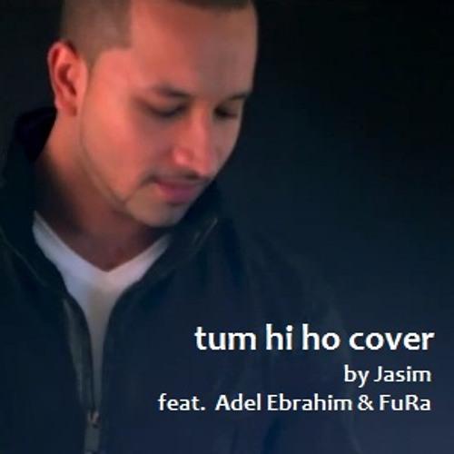 Jasim Ft. Adel Ebrahim & FuRa - Tum Hi Ho (Cover)