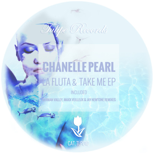 Chanelle Pearl - Take Me (German Valley Remix) [TULIPE RECORDS]