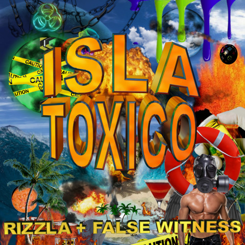 Rizzla + False Witness - Isla Toxico EP