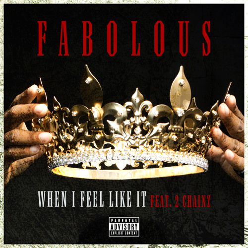 """When I Feel Like It"" featuring 2 Chainz"