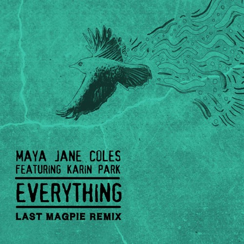Everything (Last Magpie Remix)