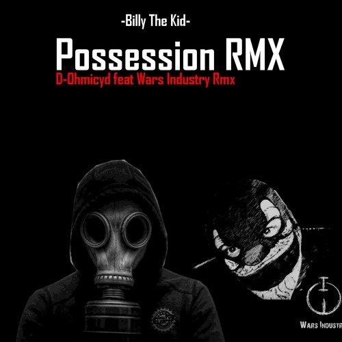 Billy The Kid - Possession (D-ohmicyd feat Wars Industry Preview)