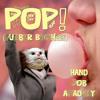 Hand Job Academy - Pop (Tumblr Bitches)