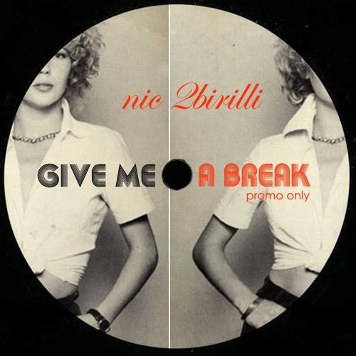 Give Me a Break (N2B raw cut)
