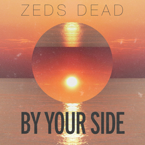 Zeds Dead - By Your Side