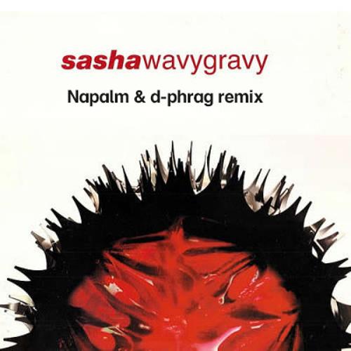 Sasha  - Wavy Gravy (Napalm & d-phrag Remix)