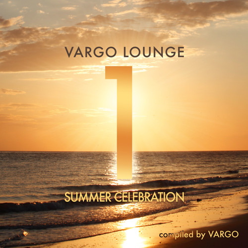 VARGO LOUNGE - Summer Celebration 1 SnippetMix