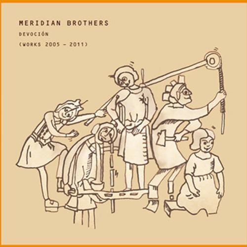 Meridian Brothers: Cancion Del Moderno Templario