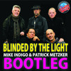 Manfred Mann Earth Band - Blinded by the Light (Mike Indigo & Patrick Metzker Bootleg) (Preview)