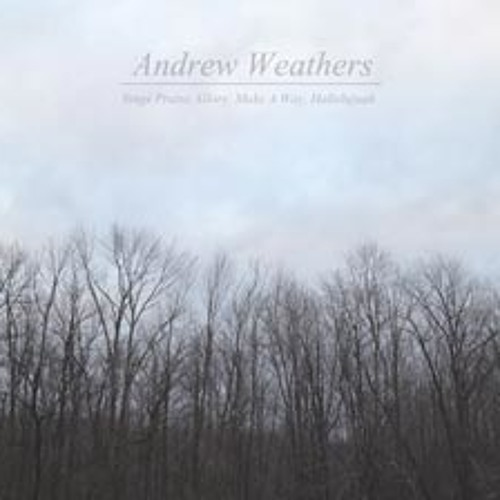 andrew weathers - sings praise, glory, make a way, hallelujah (experimedia.net preview)