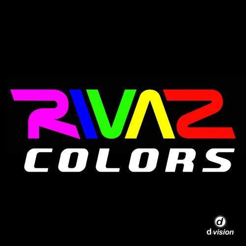 Rivaz - Colors [out now on  Beatport]