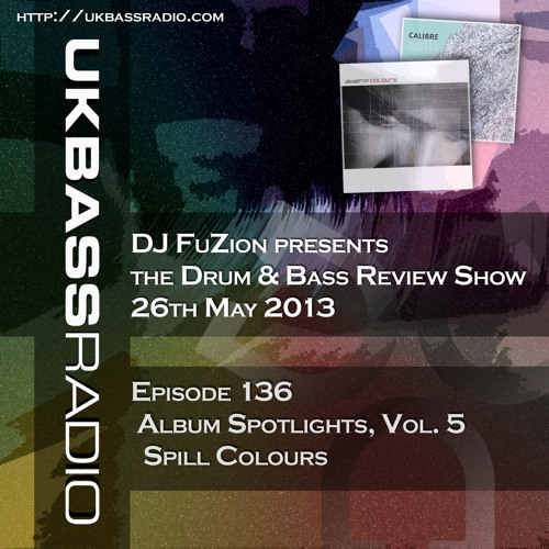 Ep. 136 - Album Spotlights, Vol. 5 - Spill Colours