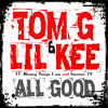 Tom G & Lil Kee - All Good