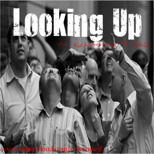 Looking Up (feat. Kickstopher & BRG)