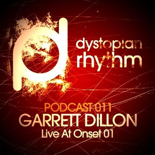 Dystopian Rhythm Podcast 011 - Garrett Dillon Live At Onset