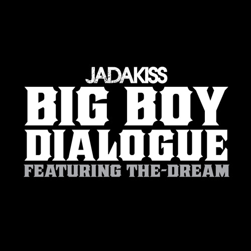 Big Boy Dialogue ft. The-Dream (Clean)