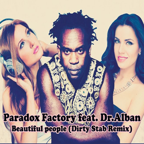Paradox Factory feat. Dr.Alban - Beautiful people (Dirty Stab Remix)