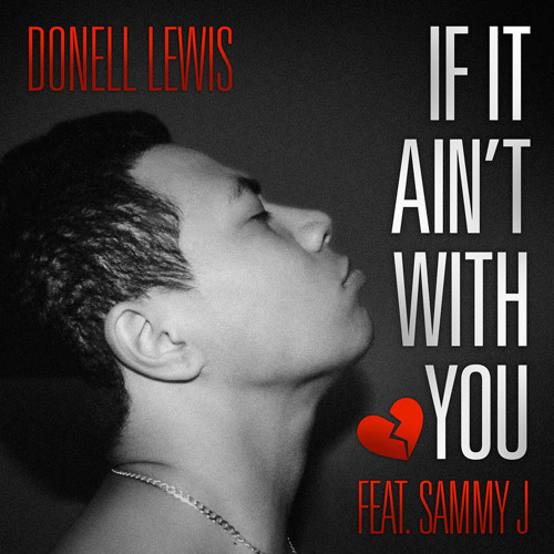 Donell Lewis feat Sammy J - If it ain't with you