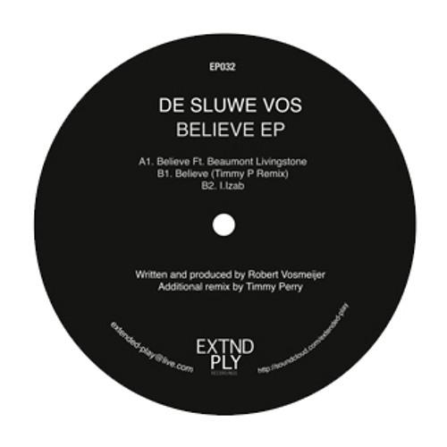 De Sluwe Vos - Believe (Timmy P Remix) LQ // Extended Play - Vinyl + Digital