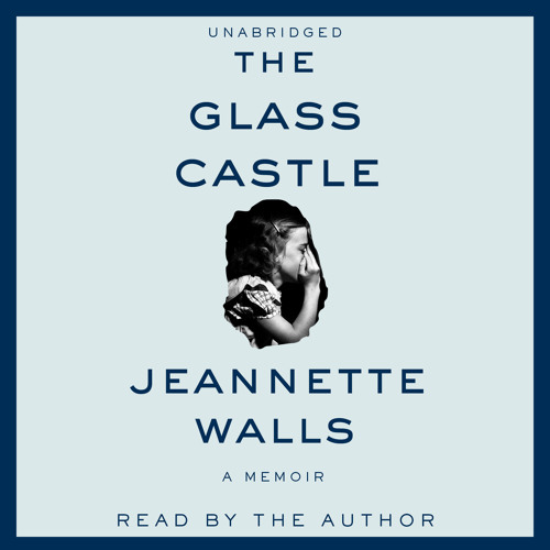 the beautification of the house in glass castle a book by jeanette walls The glass castle english 11 ms dixon the glass castle is a remarkable memoir about jeanette walls jeanette walls was courageous enough to write about her dysfunctional childhood and teenage years in an loving and loyal style.