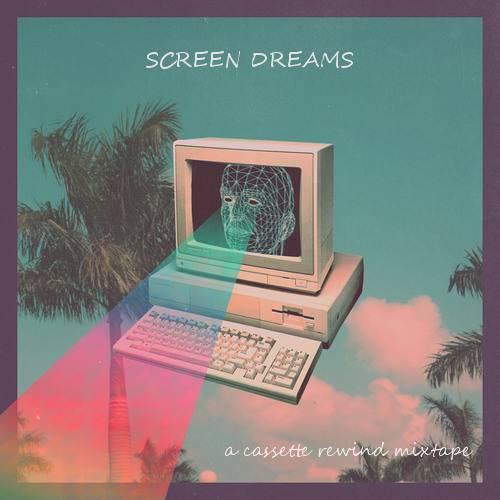 CASSETTE REWIND: SCREEN DREAMS MIXTAPE