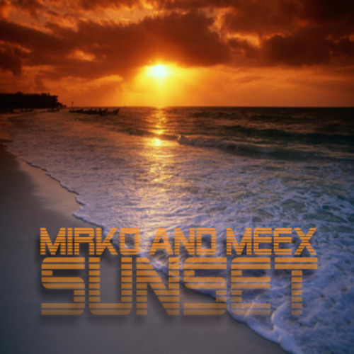 Mirko and Meex - Sunset (Preview)